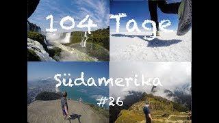 Mein bisher geilster Trip! / 104 Tage Südamerika / Weltreise #26