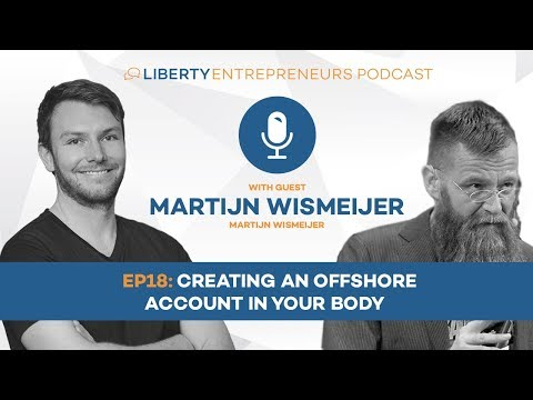 EP18: Martijn Wismeijer – Creating an Offshore Account in Your Body