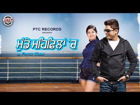 Munde Mehfilan Ch | Full  Song | Feroz Khan | Ptc Records | Latest Punjabi Song 2020