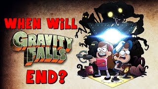 Gravity Falls: When Will it End? - Speculation