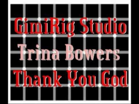Thank You God ~ Trina Bowers