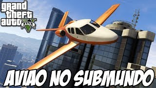 GTA V - Bug do Avião no SUBMUNDO