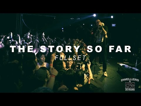 The Story So Far - Fullset - Dwellers Live
