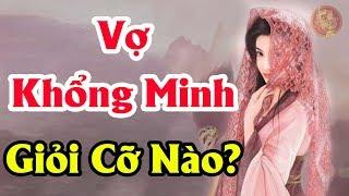 Sự Thật Về HOÀNG NGUYỆT ANH Vợ Của KHỔNG MINH - Là Người Phát Minh Ra TRÂU GÕ Trong Cổ Sử Trung Hoa