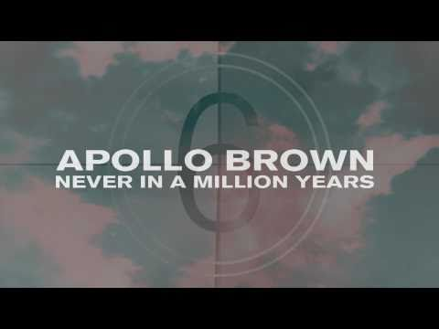 Клип Apollo Brown - Never In A Million Years