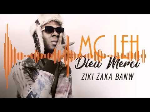 08. MC LEH - ZIKI ZAKA BANW - Album : DIEU MERCI (2019)