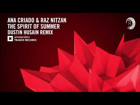 Ana Criado & Raz Nitzan - The Spirit of Summer (Dustin Husain Extended) Amsterdam Trance