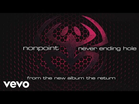 Nonpoint - Never Ending Hole (audio)