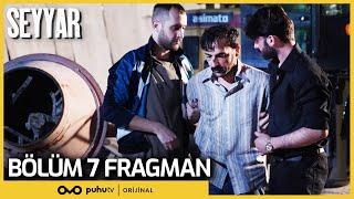 Seyyar 7. Bölüm Fragman