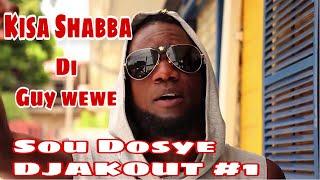 Dosye Djakout #1 la, kisa Shabba di mwen?