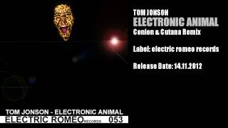Tom Jonson - Electronic Animal (Conion & Cutana Remix)