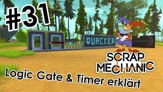 SCRAP MECHANIC #31: Logic Gate & Timer erklärt (v0.1.31_TEST)   Deutsch [HD]