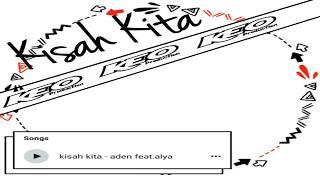 Kisah Kita - aden feat.alya (lyric by.keo production)