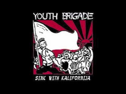 Youth Brigade - Sink With California