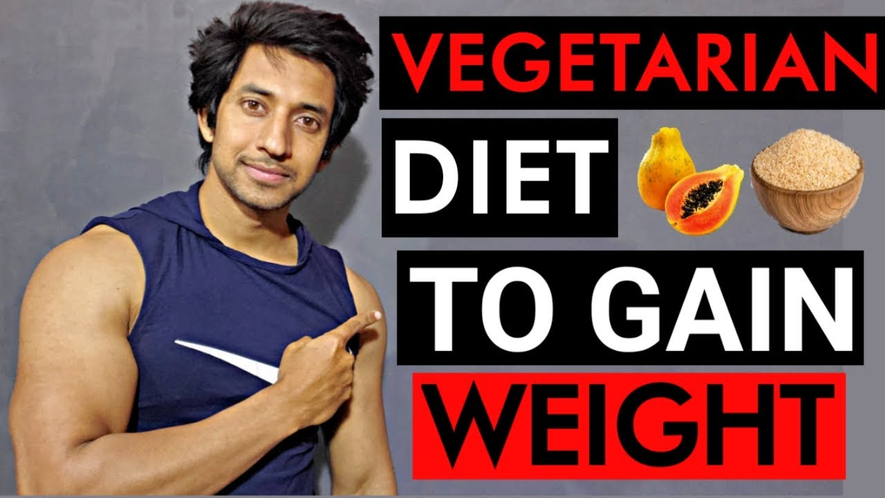 vegetarian diet plan for weight gain and muscle building