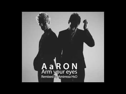 Aaron -  arm your eyes remix - amirreza HsO