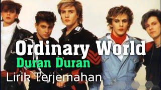 Ordinary World-DuranDuran-Lirik Dan Terjemahan-Lyrics-HQ