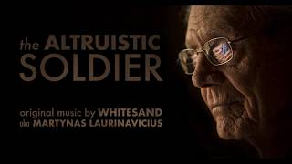'Altruistic Soldier' - Emotional Soundtrack Music (from 'The Altruistic Soldier')