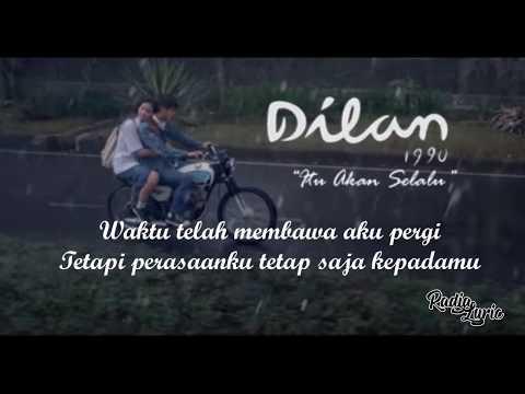 Itu Akan Selalu (OST. Dilan 1990) - Lirik