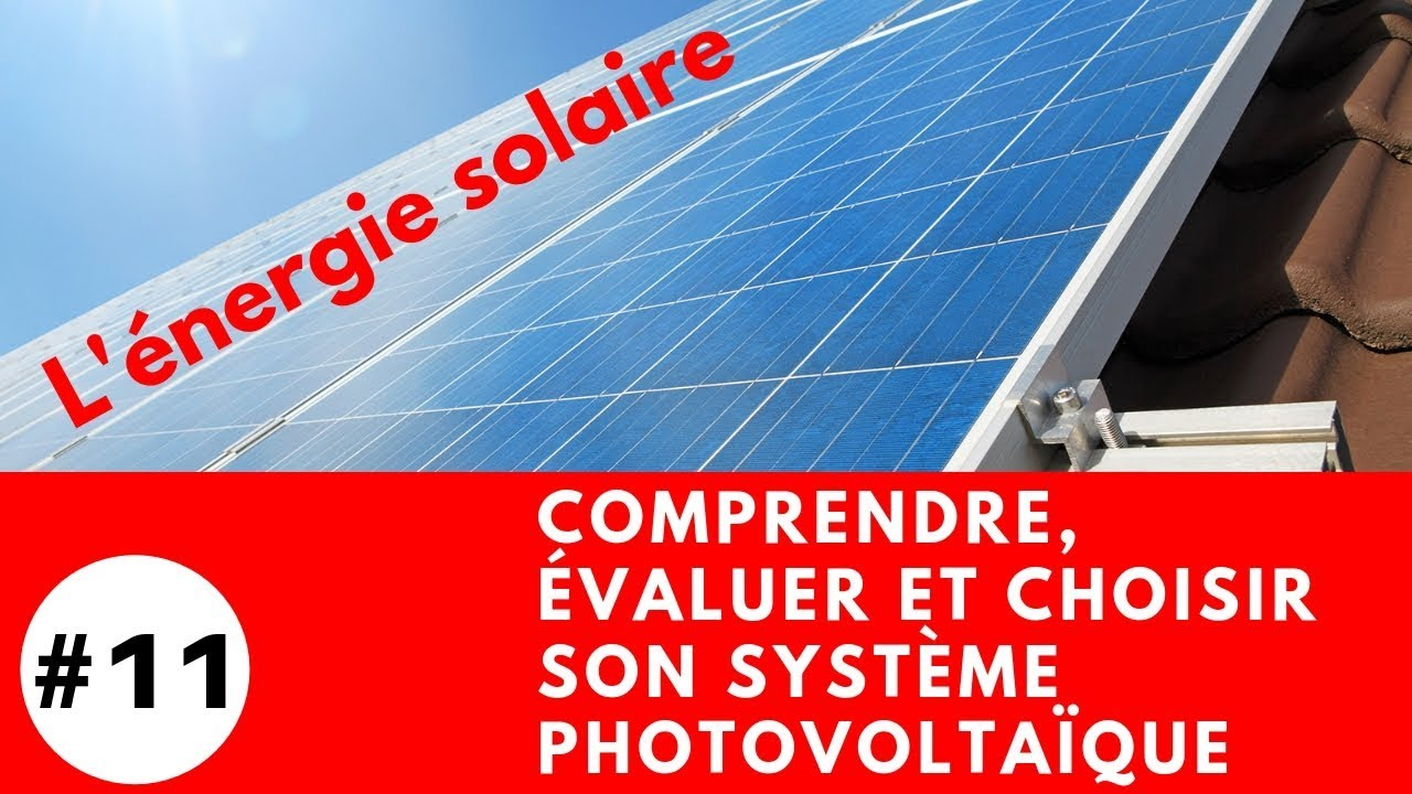 11 comprendre valuer et choisir son syst me photovolta que solaire pour votre maison - Rendre sa maison autonome ...