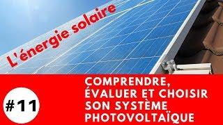 #11 Comprendre, évaluer et choisir son système photovoltaïque (solaire) pour votre maison autonome