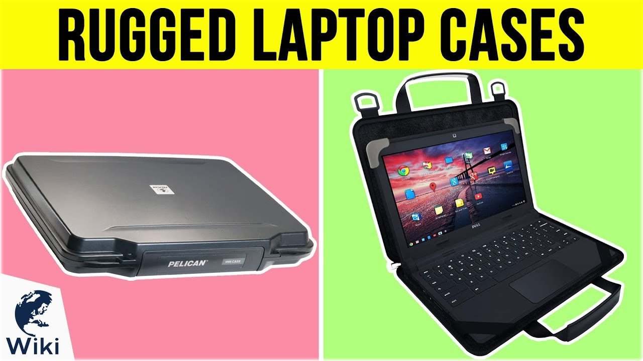 Top 10 Rugged Laptop Cases Of 2019