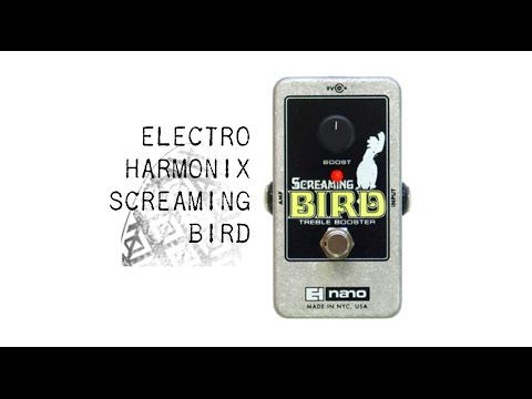 Electro-Harmonix Screaming Bird (Treble Booster)
