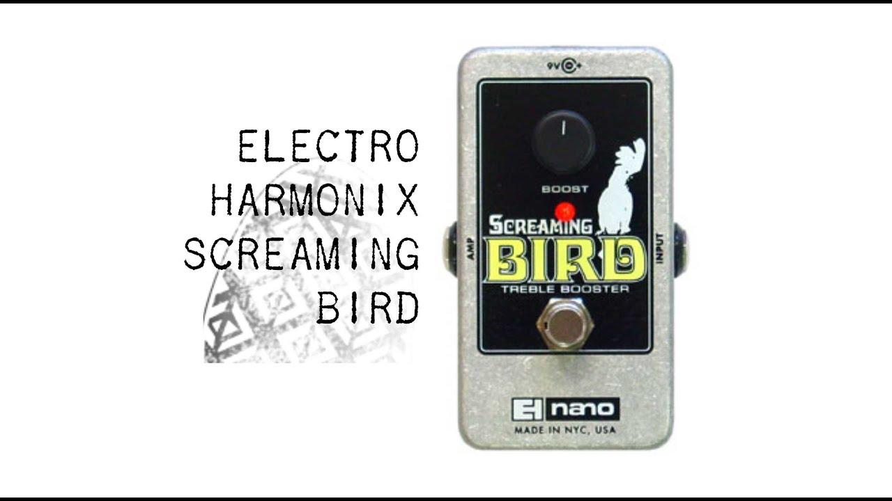 electro harmonix screaming bird treble booster youtube. Black Bedroom Furniture Sets. Home Design Ideas