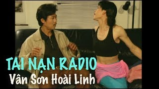 VÂN SƠN Hài Kịch | TAI NẠN RADIO  | Vân Sơn & Hoài Linh.