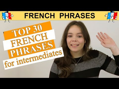 TOP 30 FRENCH PHRASES - INTERMEDIATE EDITION