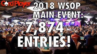 2018 WSOP: Main Event Draws 7,847 Entries!