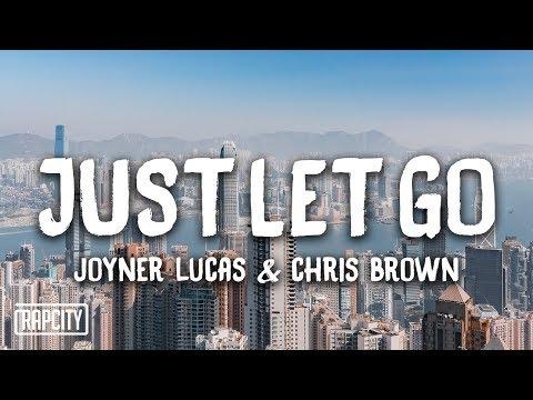 Joyner Lucas & Chris Brown - Just Let Go (Lyrics)
