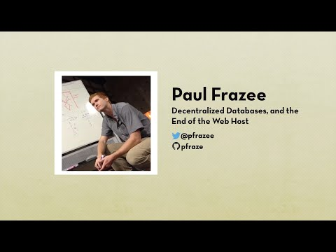 Paul Frazee: Decentralized Databases, and the End of the Web Host | JS.LA April 2015