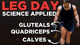 The Most Effective Science-Based Leg Workout Pt. 2 (Quads, Glutes, Hams, Calves) | Science Applied