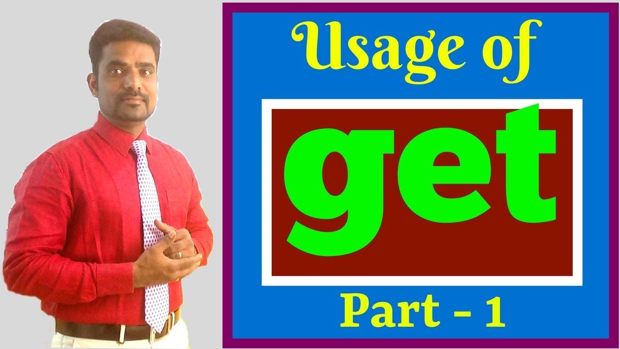 USAGE OF GET | SPOKEN ENGLISH THROUGH TAMIL | HOW TO SPEAK ENGLISH FLUENTLY  THROUGH TAMIL