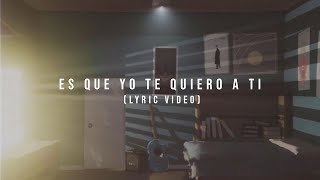 Kevin Kaarl - Es Que Yo Te Quiero A Ti (Lyric Video)
