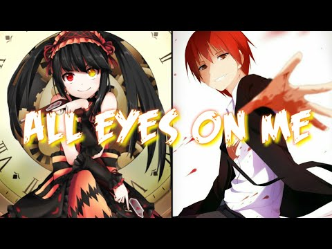 Nightcore - All Eyes On Me {Switching Vocals}