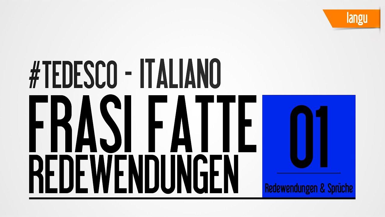 Redewendungen Auf Italienisch   Frasi Fatte Tedesco Italiano   Italienisch  Lernen Online