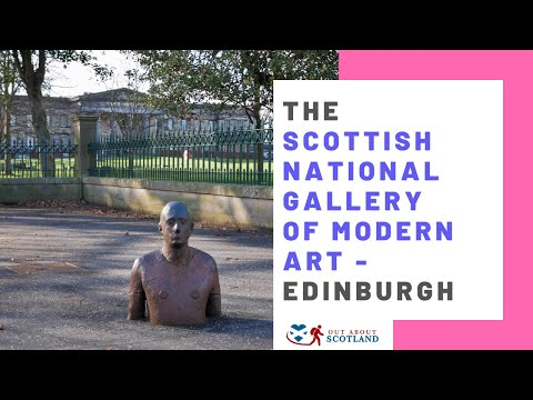A Guide to Visiting The Scottish National Gallery of Modern Art