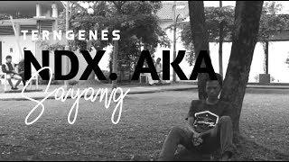 NDX AKA - SAYANG MUSIC VIDEO