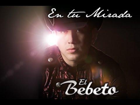 En Tu Mirada - El Bebeto || Letra&Descarga||  Musica De Banda Para Dedicar