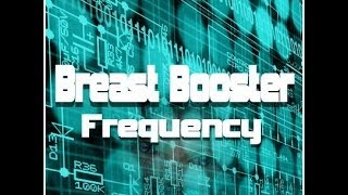 Repeat youtube video Breast Booster Frequency - Natural Size DD Increasing Frequencies