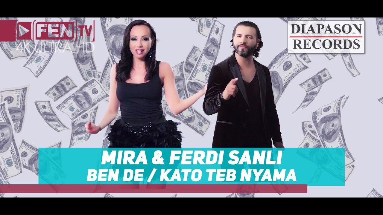 MIRA & FERDI SANLI - Ben De / Kato teb nyama // МИРА и FERDI SANLI - Ben De / Като теб няма