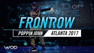 Poppin John | FrontRow | World of Dance Atlanta 2017 | #WODATL17