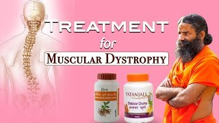 Ayurvedic Treatment for Muscular Dystrophy | Swami Ramdev