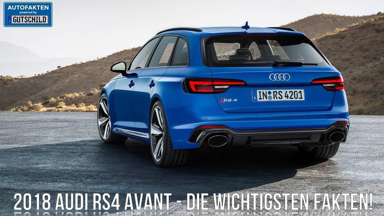 2018 Audi Rs4 Avant Die Wichtigsten Fakten Youtube