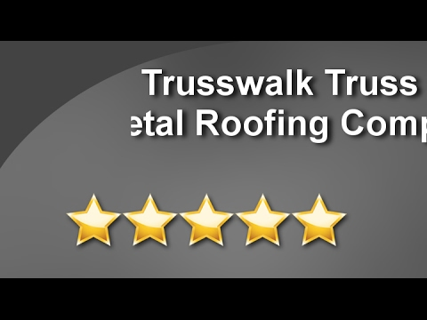 Trusswalk Truss & Metal Roofing Company Arab Incredible 5 Star Review by Justin V.