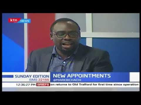 President Uhuru new appointments   SUNDAY EDITION
