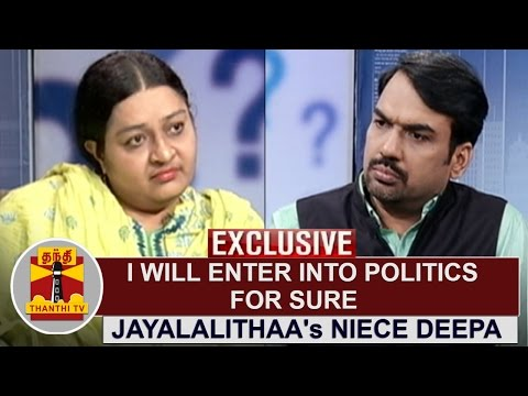 EXCLUSIVE   I will enter into politics for sure   Late TN CM Jayalalithaa