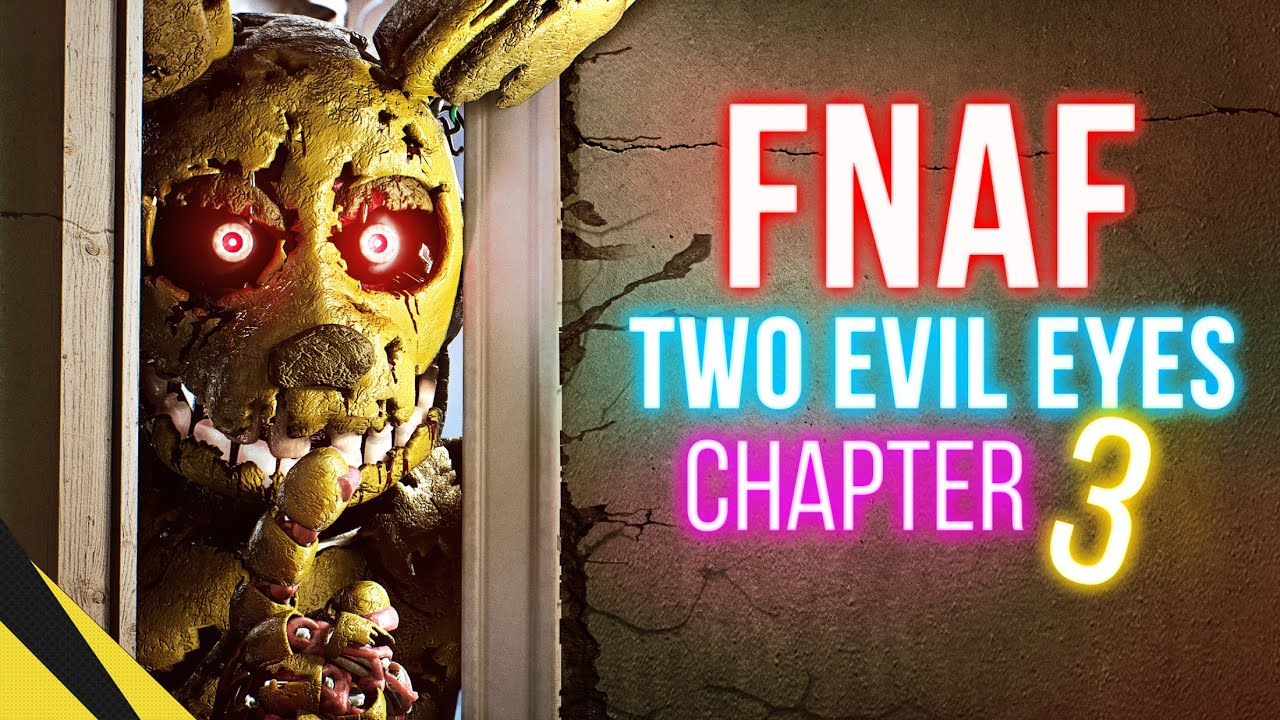 Download TWO EVIL EYES: Chapter 3 - Five Nights at Freddy's   FNAF Animation